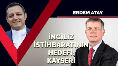 Photo of Erdem Atay İngiliz İstihbaratı MI6'nın hedefi: Kayseri